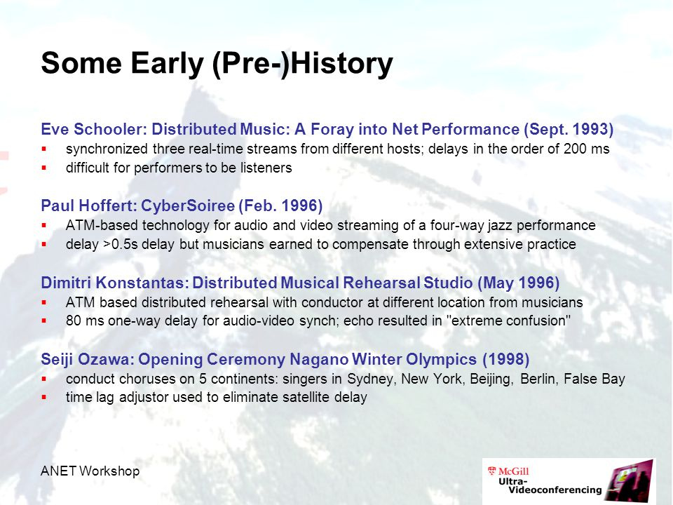 ANET Workshop Some Early (Pre-)History Eve Schooler: Distributed Music: A Foray into Net Performance (Sept.