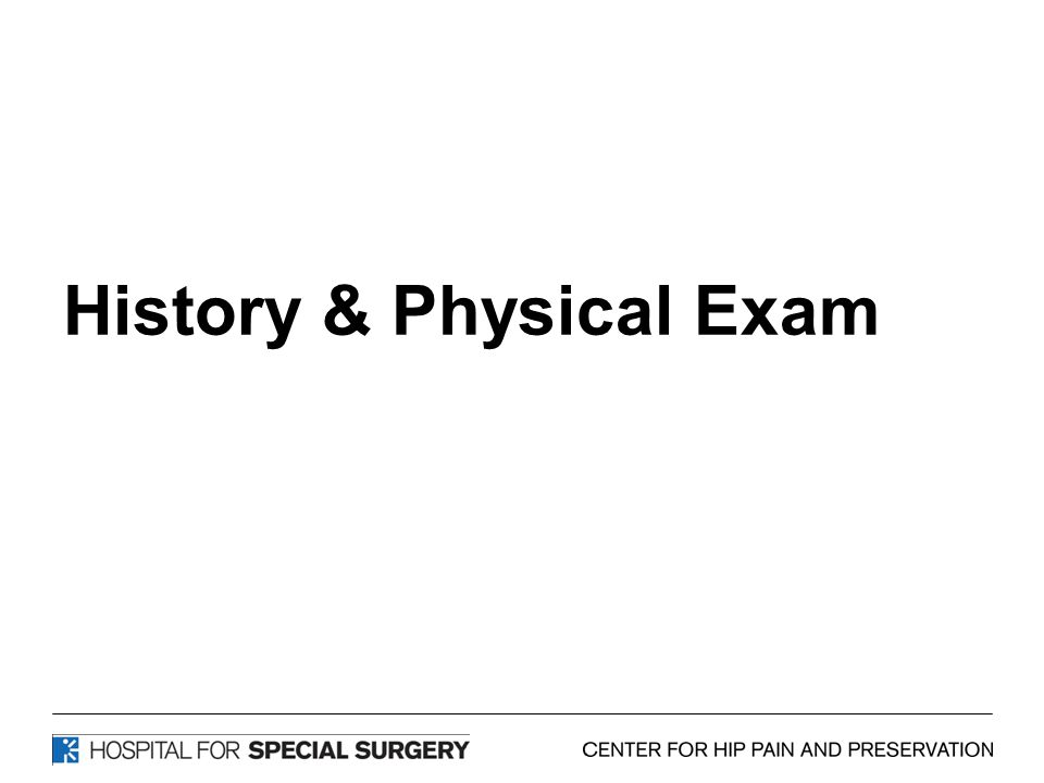 History & Physical Exam