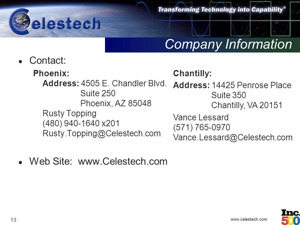 www.celestech.com 13 Company Information ● Contact: Phoenix: Address: 4505 E.