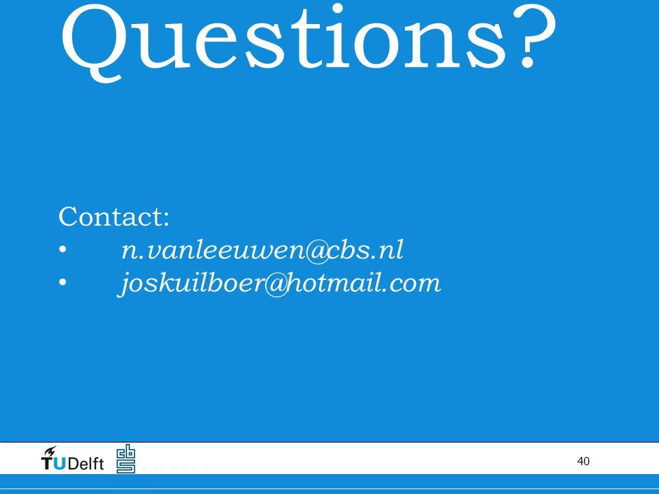 40 Questions? Contact: n.vanleeuwen@cbs.nl joskuilboer@hotmail.com