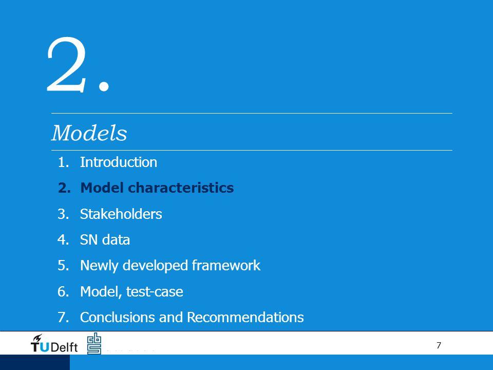 8 Characteristics/ focus Damage categories Pricing TangibleIntangible Damage type Direct Indirect