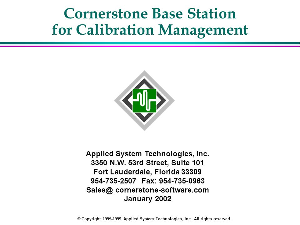 Cornerstone Base Station for Calibration Management Applied System Technologies, Inc.