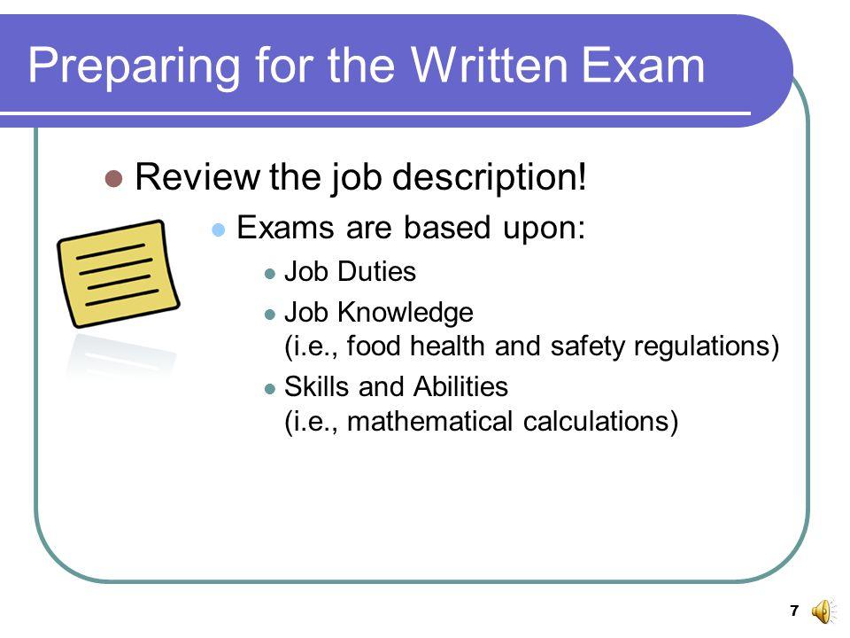 7 Preparing for the Written Exam Review the job description.