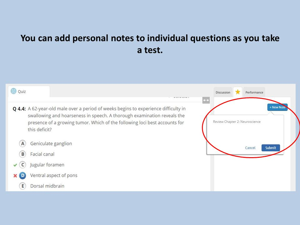 You can add personal notes to individual questions as you take a test.