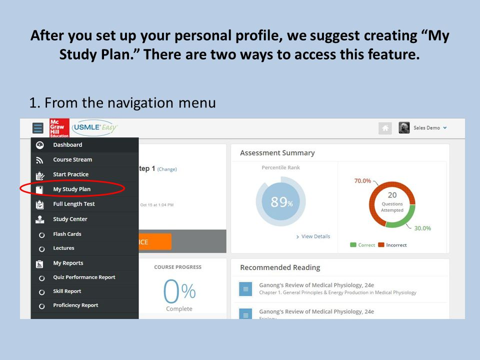 After you set up your personal profile, we suggest creating My Study Plan. There are two ways to access this feature.
