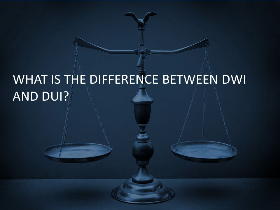 WHAT IS THE DIFFERENCE BETWEEN DWI AND DUI