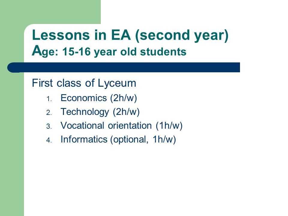 Lessons in EA (second year) A ge: 15-16 year old students First class of Lyceum 1.