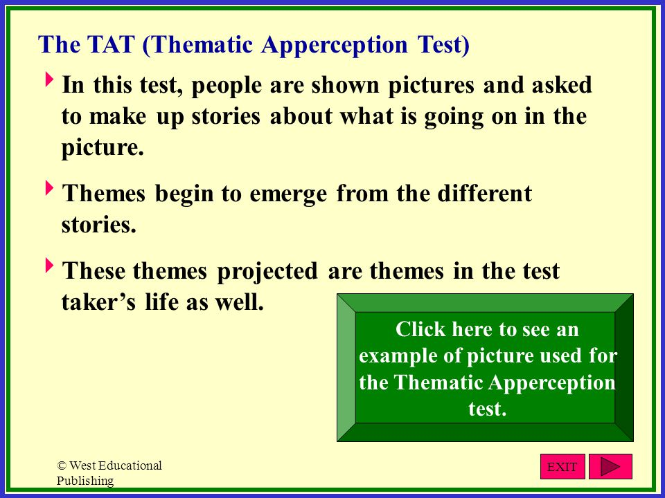 © West Educational Publishing  In this test, people are shown pictures and asked to make up stories about what is going on in the picture.