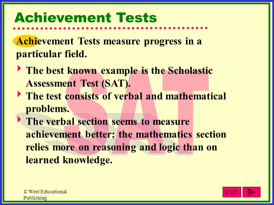© West Educational Publishing Achievement Tests measure progress in a particular field.