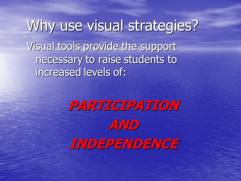 Why use visual strategies.