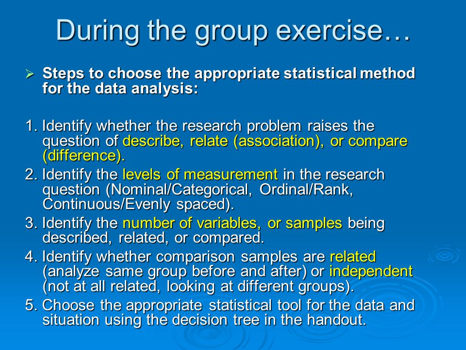 Statistical Test Selection Group Exercise  Using your tables, select the appropriate statistical tests for 10 research scenarios.
