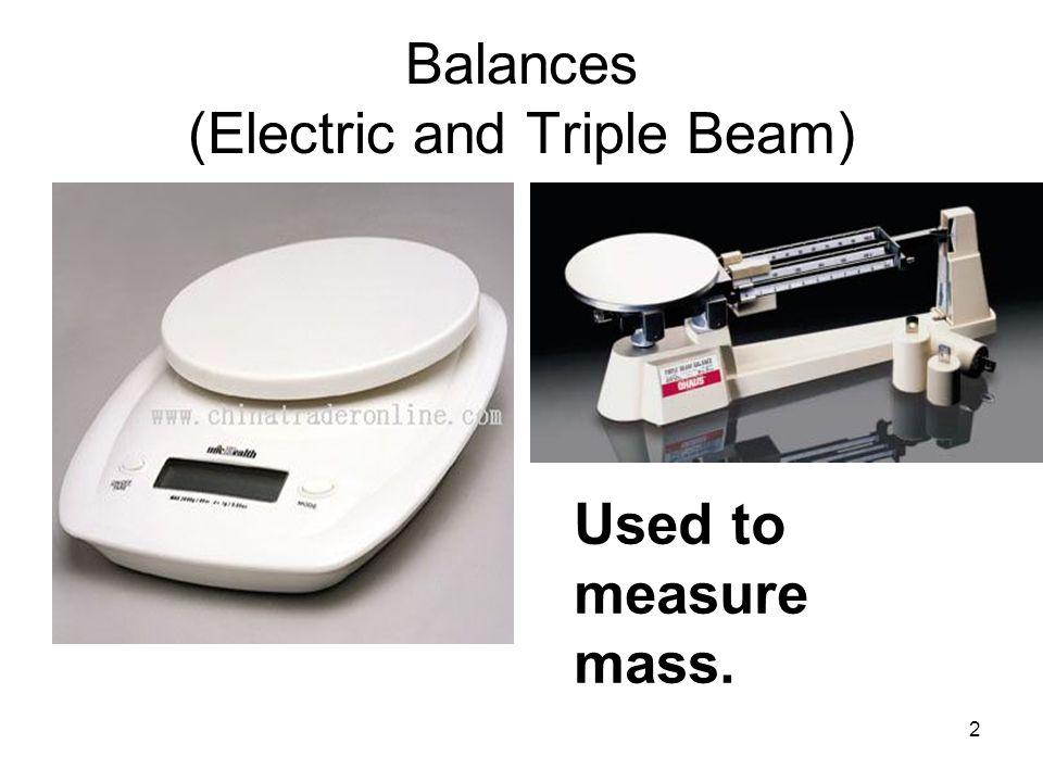 3 Beaker Glass or plastic. Liquid measurements. Often measured in mL