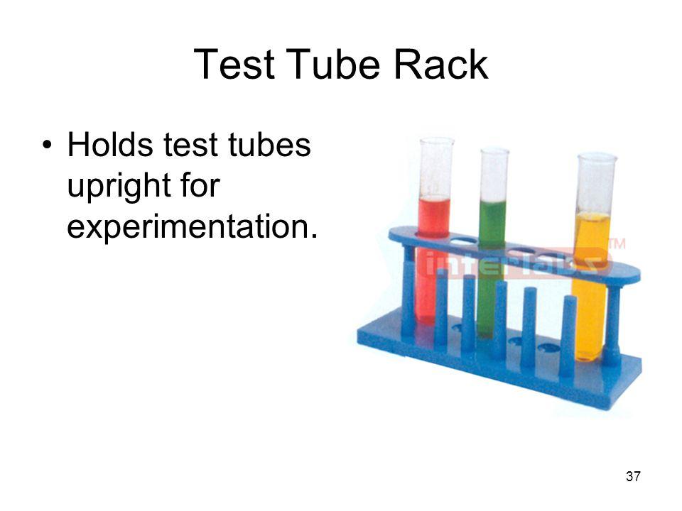 37 Test Tube Rack Holds test tubes upright for experimentation.