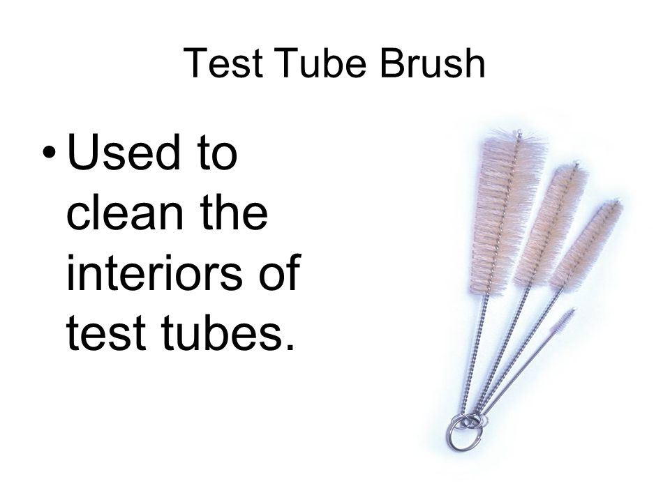 38 Test Tube Brush Used to clean the interiors of test tubes.