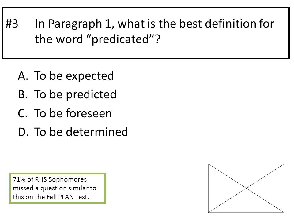 #3In Paragraph 1, what is the best definition for the word predicated .