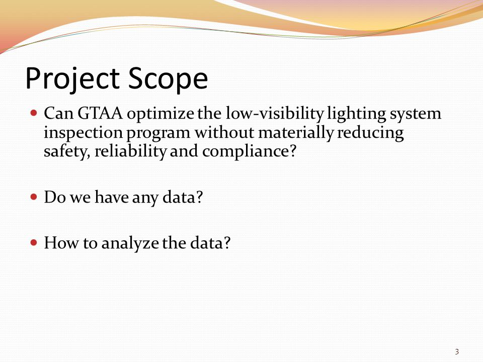 Project Scope Can GTAA optimize the low-visibility lighting system inspection program without materially reducing safety, reliability and compliance.