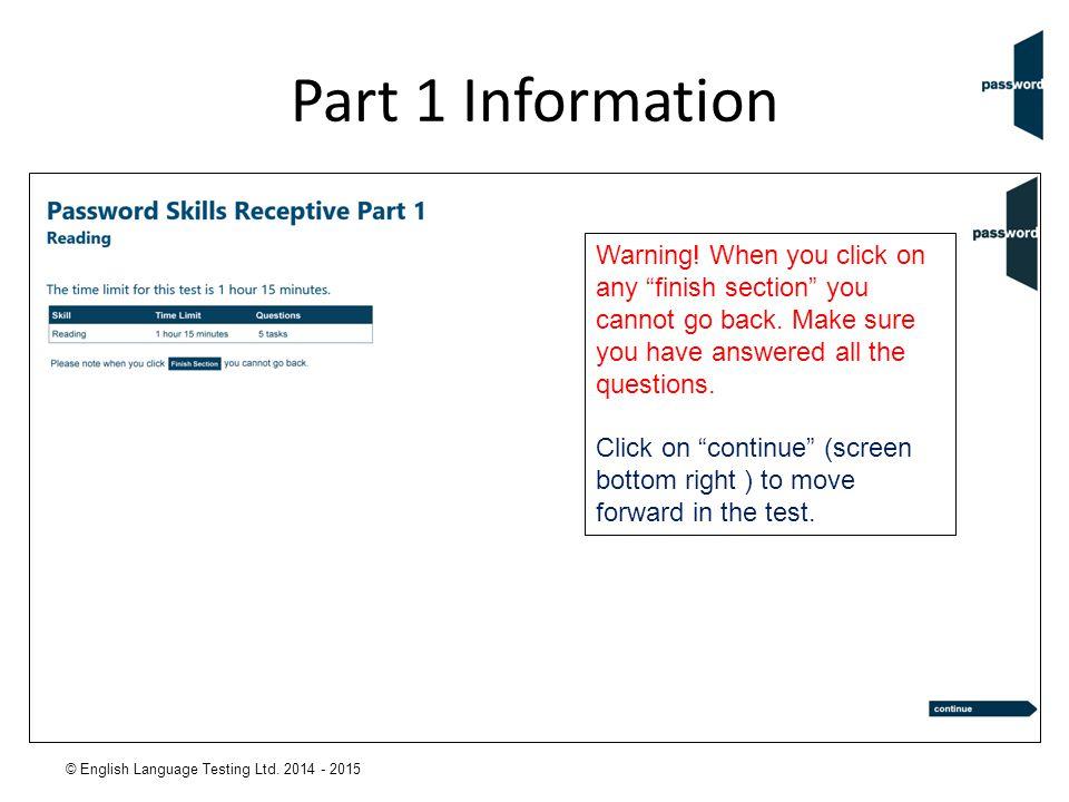 © English Language Testing Ltd. 2014 - 2015 Part 1 Information Warning.