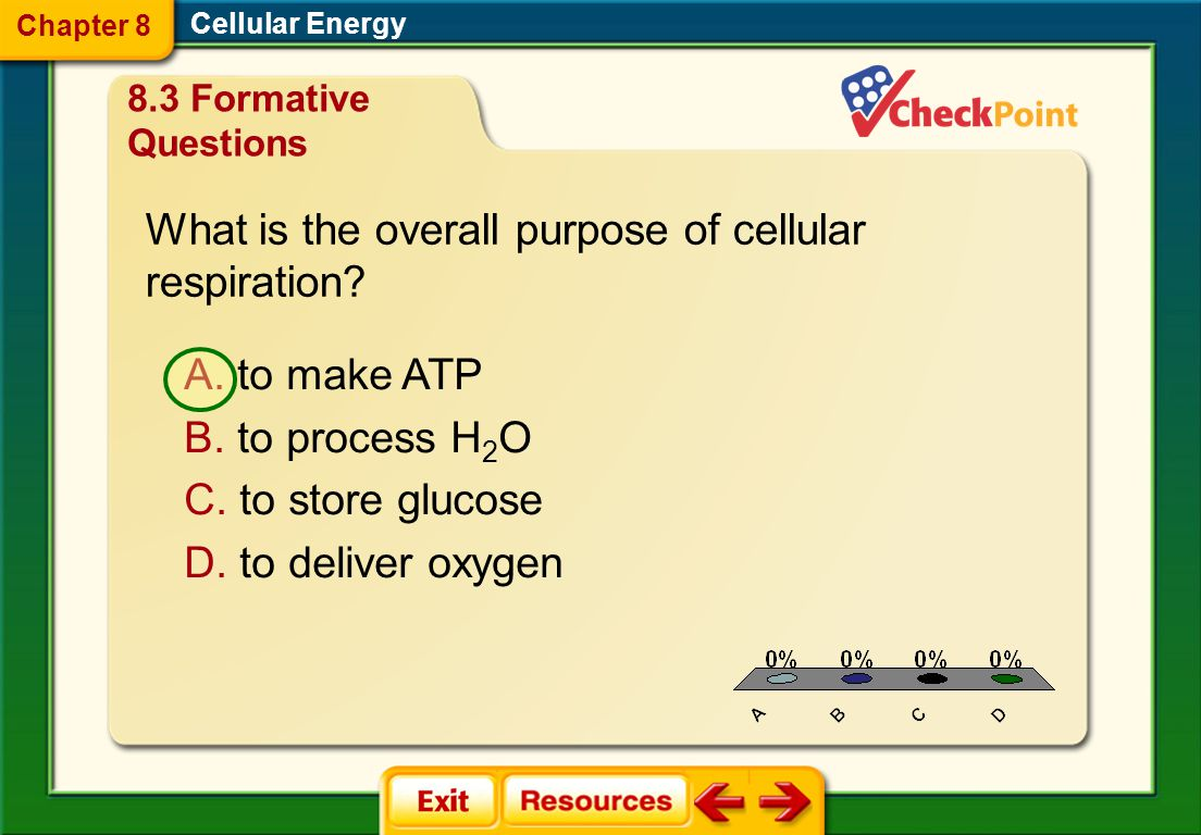 1.A 2. B 3. C 4. D FQ 8 Cellular Energy Chapter 8 8.2 Formative Questions A.