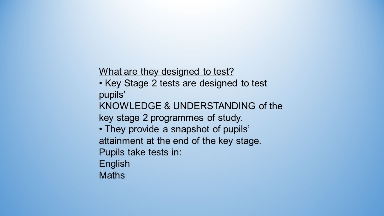 The English & Maths tests There are three English tests: A reading test A written test to cover grammar, punctuation and vocabulary.