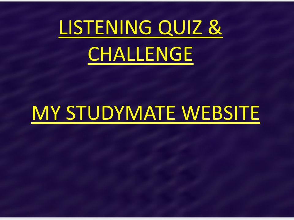 MY STUDYMATE WEBSITE LISTENING QUIZ & CHALLENGE
