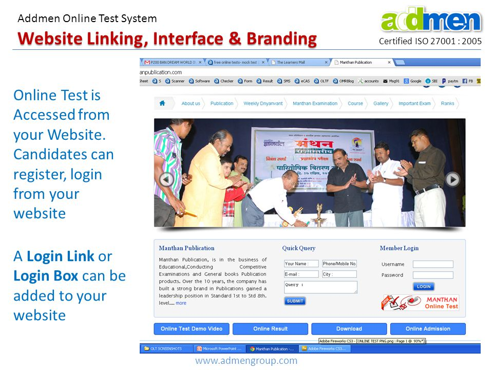 Website Linking, Interface & Branding Certified ISO 27001 : 2005 Addmen Online Test System Online Test is Accessed from your Website.