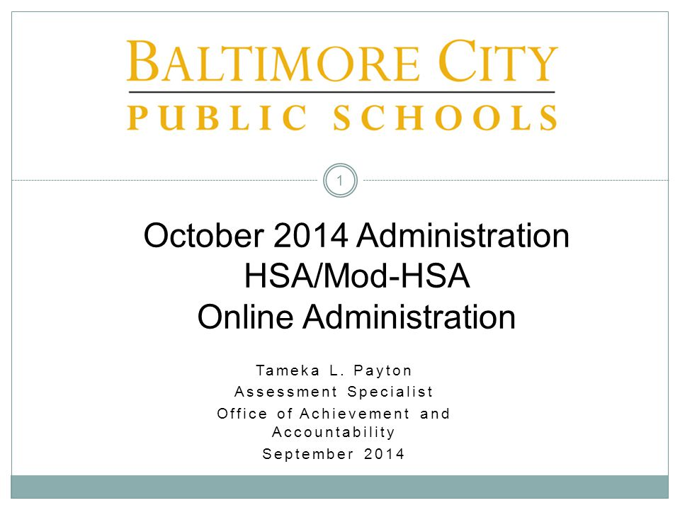 October 2014 Administration HSA/Mod-HSA Online Administration 1 Tameka L.