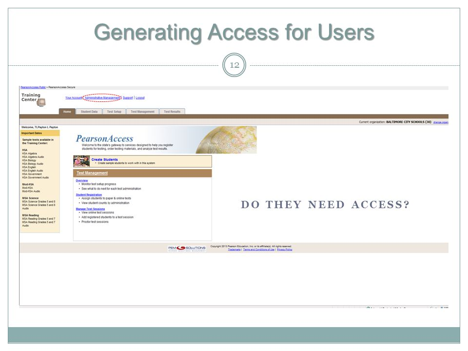 Generating Access for Users 12 DO THEY NEED ACCESS?