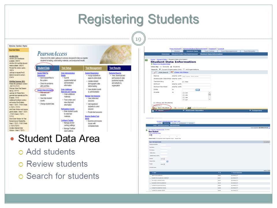 Registering Students 19 Student Data Area  Add students  Review students  Search for students