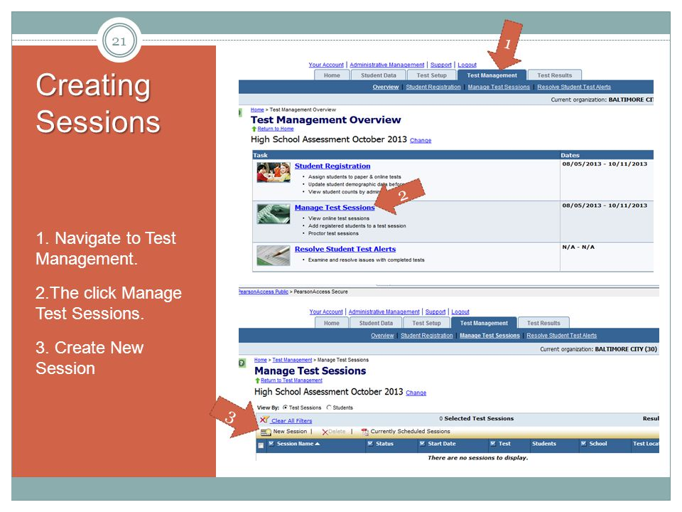 Creating Sessions 1.Navigate to Test Management. 2.The click Manage Test Sessions.