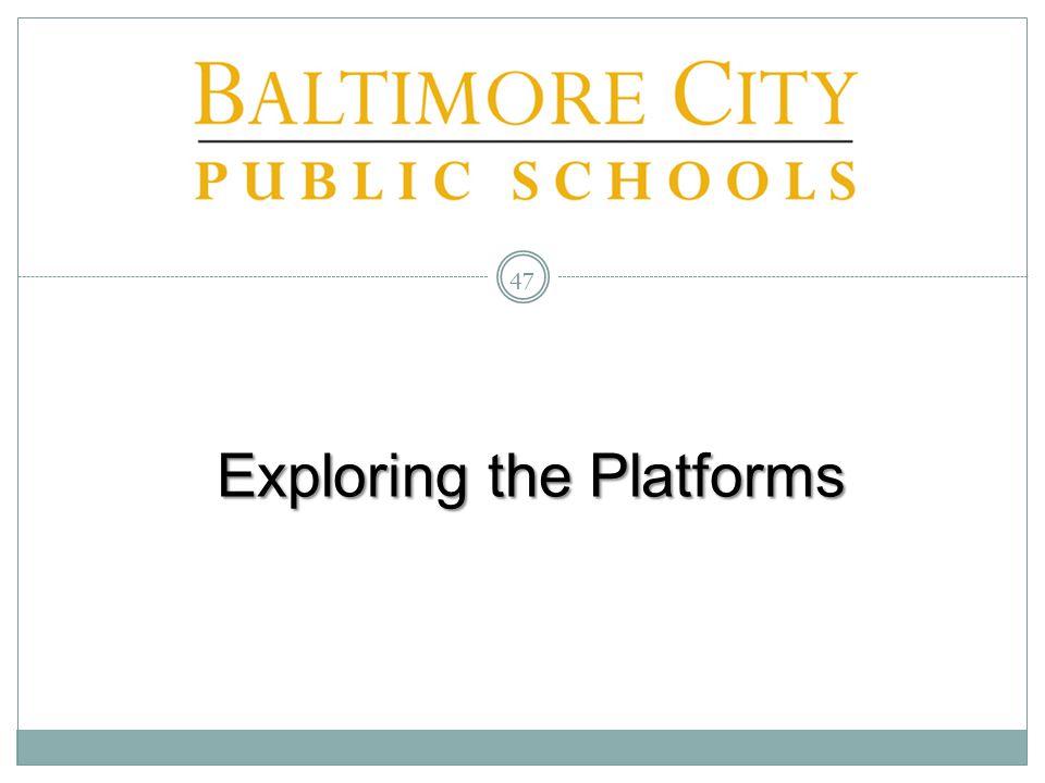 Exploring the Platforms 47
