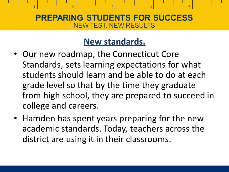 PREPARING STUDENTS FOR SUCCESS NEW TEST.NEW RESULTS New standards.