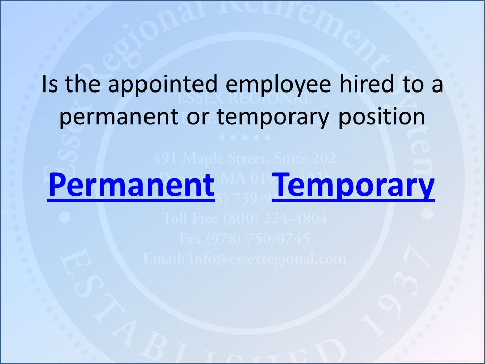 Is the appointed employee hired to a permanent or temporary position PermanentTemporary