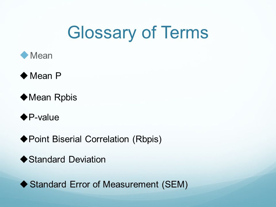 MM ean MMean P MMean Rpbis PP-value PPoint Biserial Correlation (Rbpis) SStandard Deviation SStandard Error of Measurement (SEM)