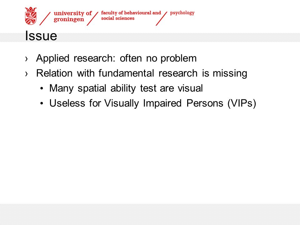 How to measure spatial abilities in visually impaired people Frank J.J.M. Steyvers ICTTP 2012