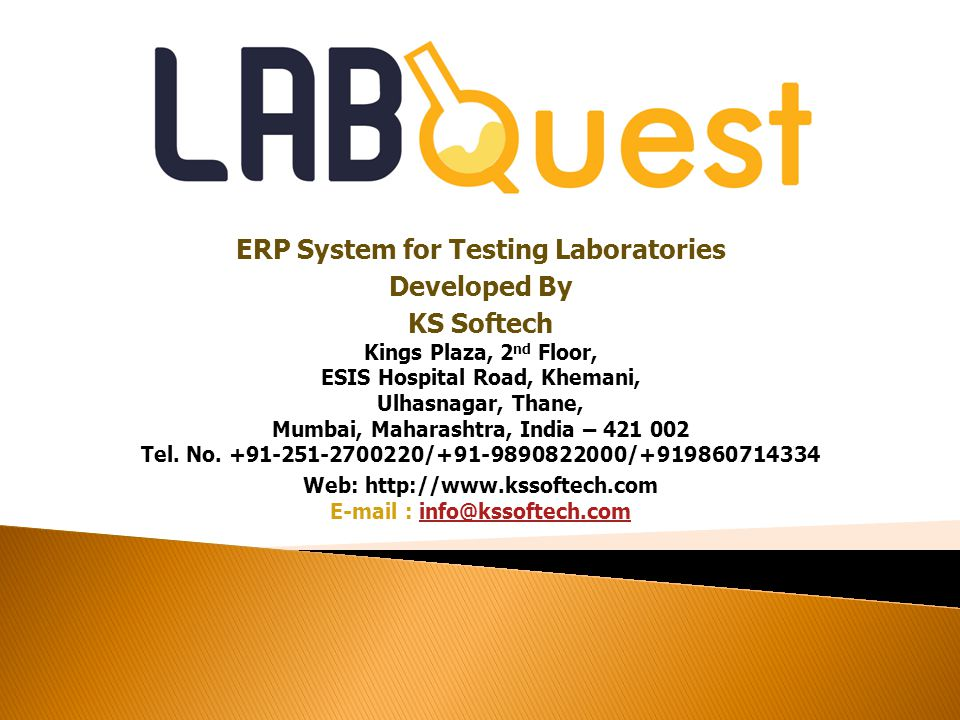 ERP System for Testing Laboratories Developed By KS Softech Kings Plaza, 2 nd Floor, ESIS Hospital Road, Khemani, Ulhasnagar, Thane, Mumbai, Maharashtra, India – 421 002 Tel.