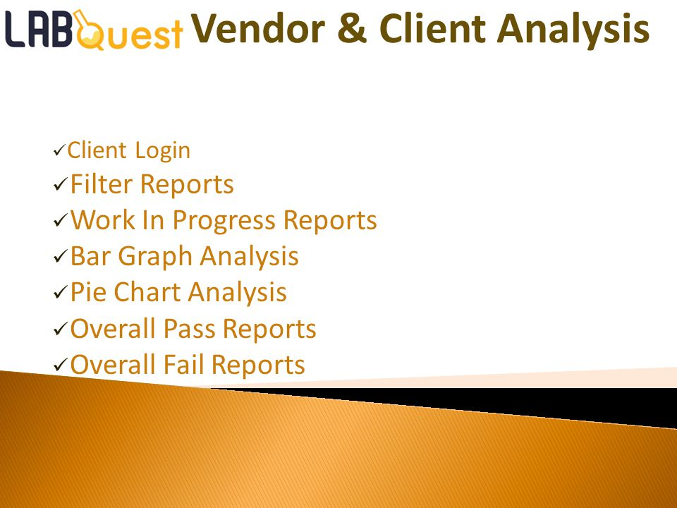 Vendor & Client Analysis Client Login Filter Reports Work In Progress Reports Bar Graph Analysis Pie Chart Analysis Overall Pass Reports Overall Fail Reports