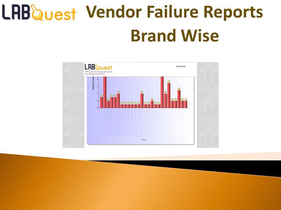Vendor Failure Reports Brand Wise