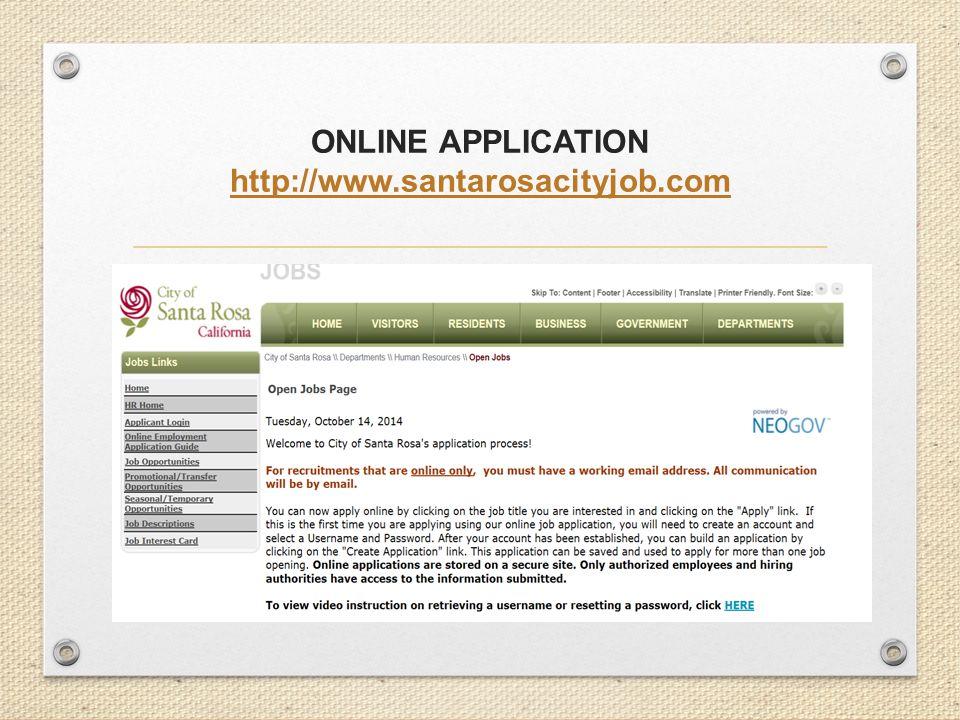 ONLINE APPLICATION http://www.santarosacityjob.com http://www.santarosacityjob.com