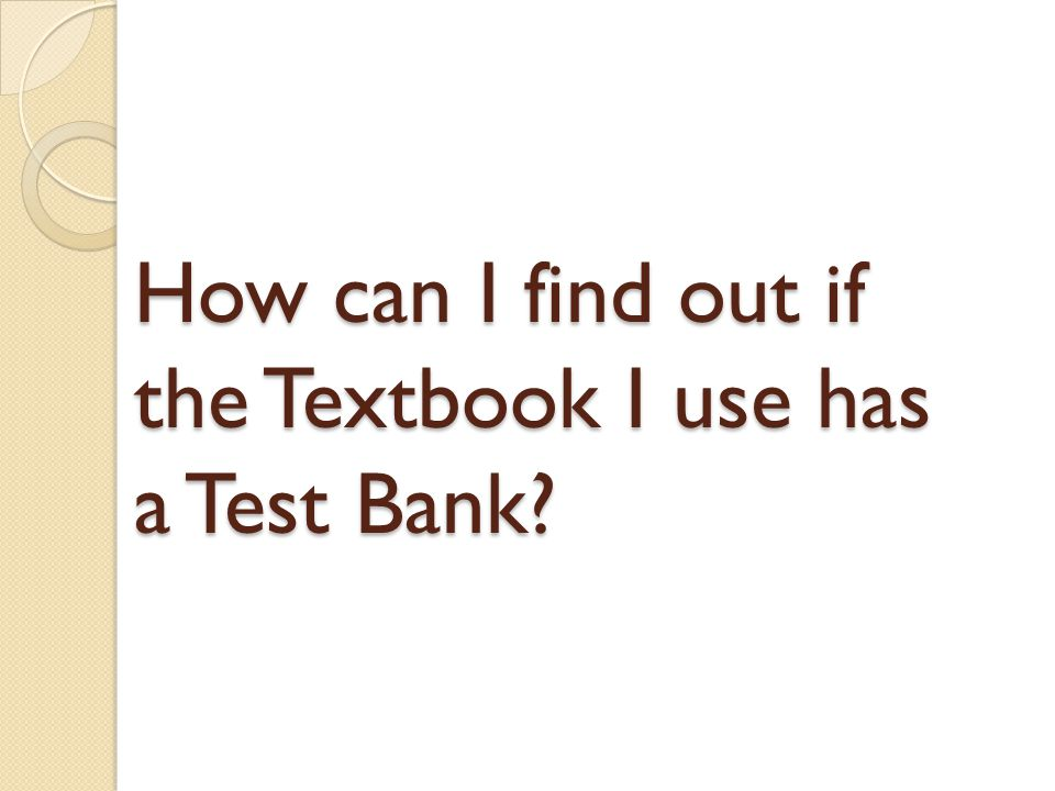 How can I find out if the Textbook I use has a Test Bank