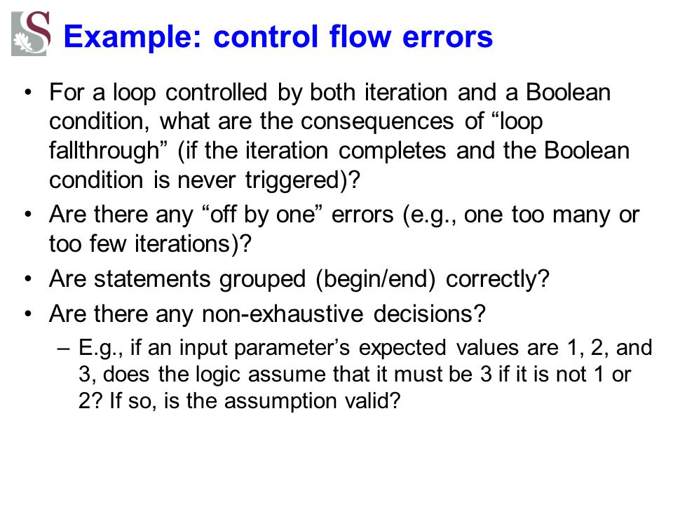 "Example: control flow errors For a loop controlled by both iteration and a Boolean condition, what are the consequences of ""loop fallthrough"" (if the"