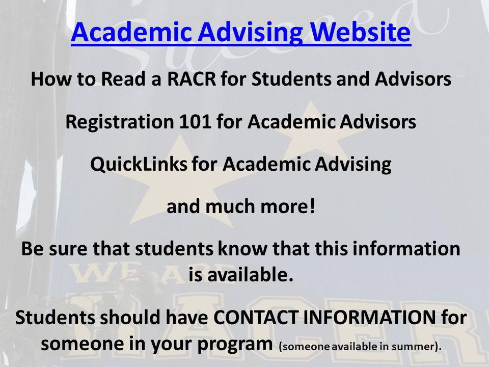 Academic Advising Website How to Read a RACR for Students and Advisors Registration 101 for Academic Advisors QuickLinks for Academic Advising and much more.