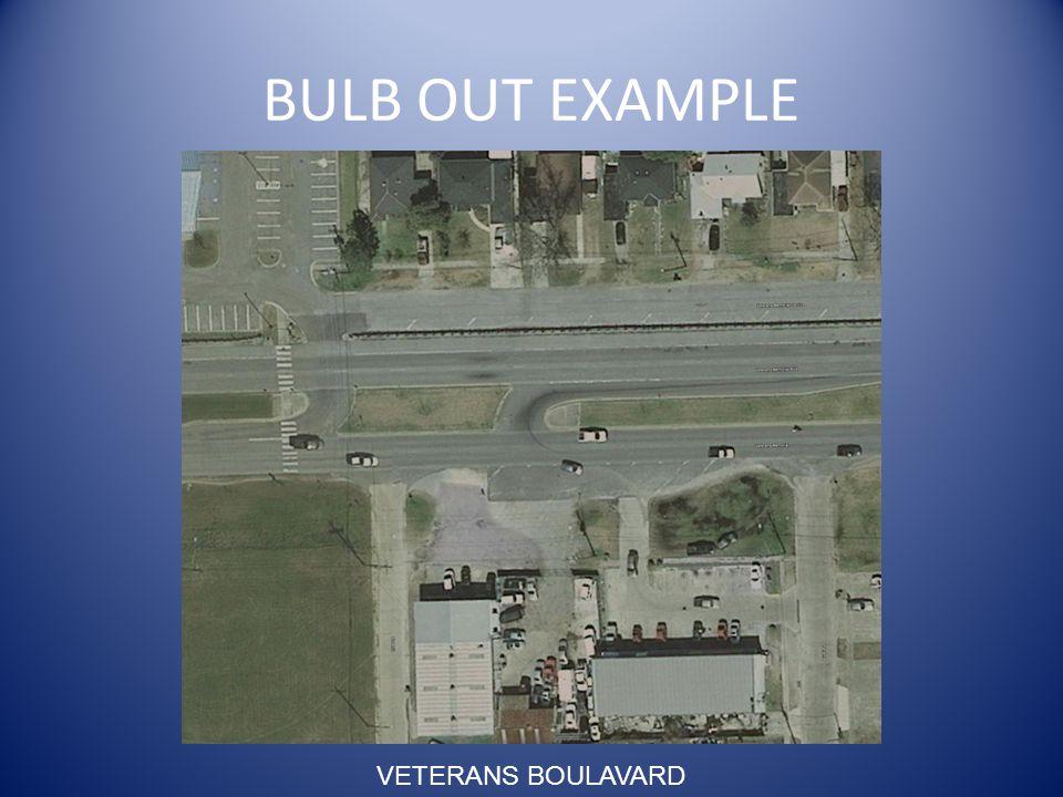 BULB OUT EXAMPLE VETERANS BOULAVARD