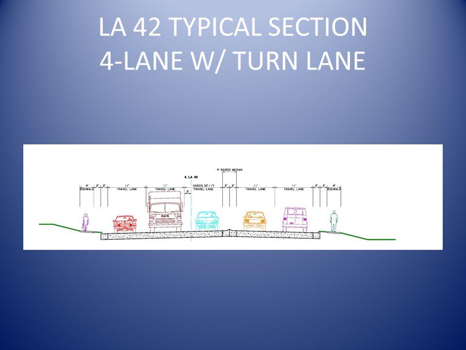 LA 42 TYPICAL SECTION 4-LANE W/ TURN LANE