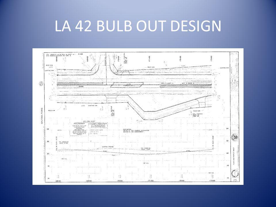 LA 42 BULB OUT DESIGN