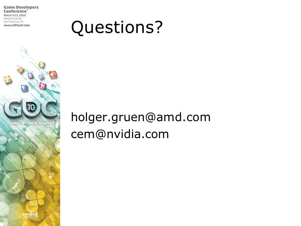 Questions? holger.gruen@amd.com cem@nvidia.com