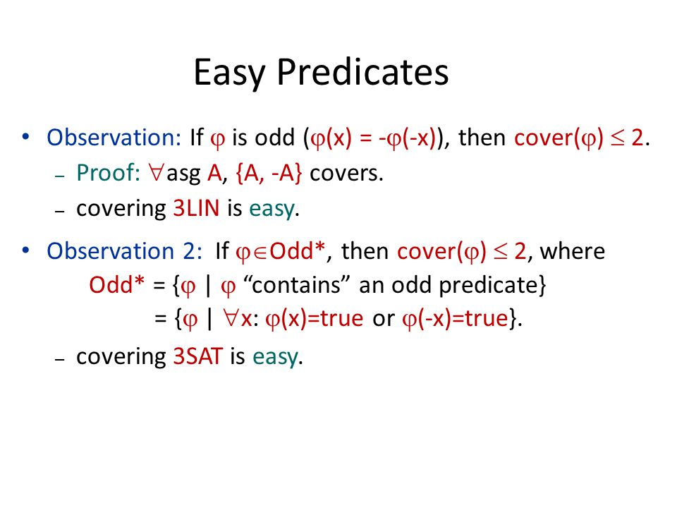 Observation: If  is odd (  (x) = -  (-x)), then cover(  )  2.
