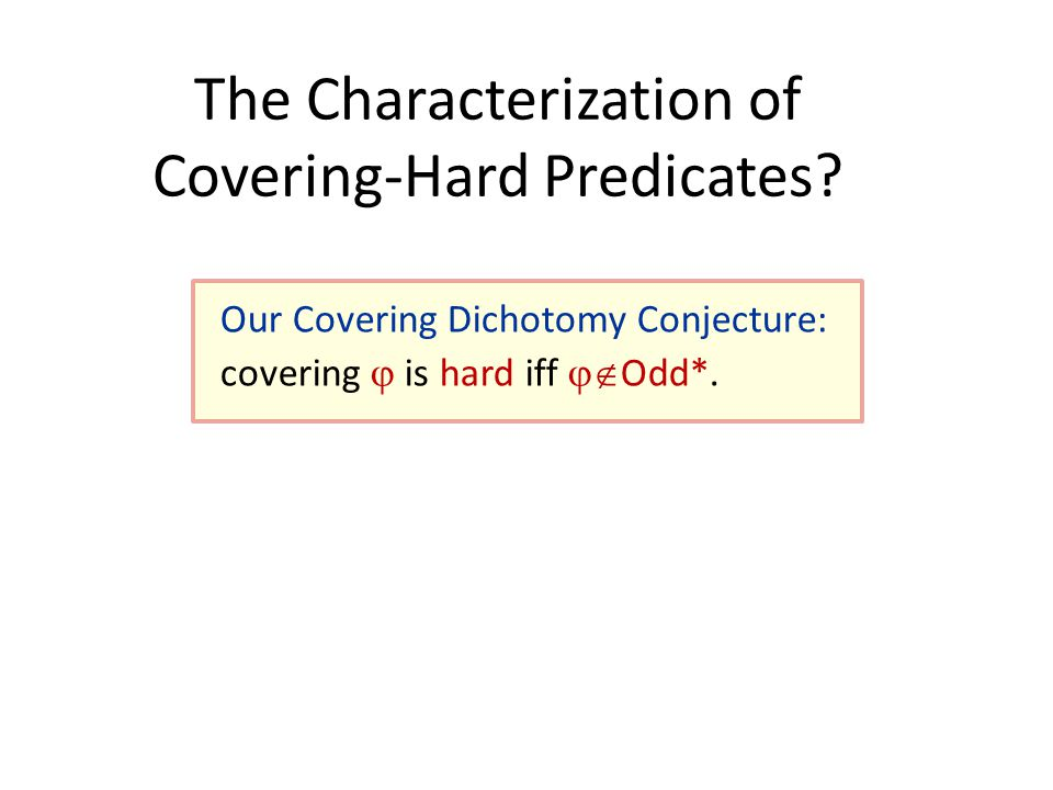 The Characterization of Covering-Hard Predicates.