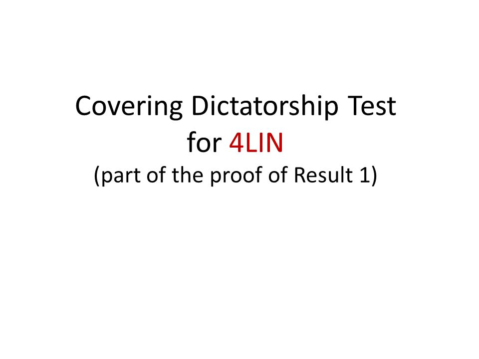 Covering Dictatorship Test for 4LIN (part of the proof of Result 1)