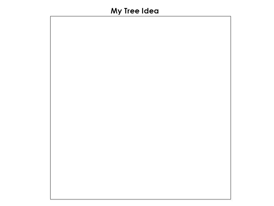 My Tree Idea