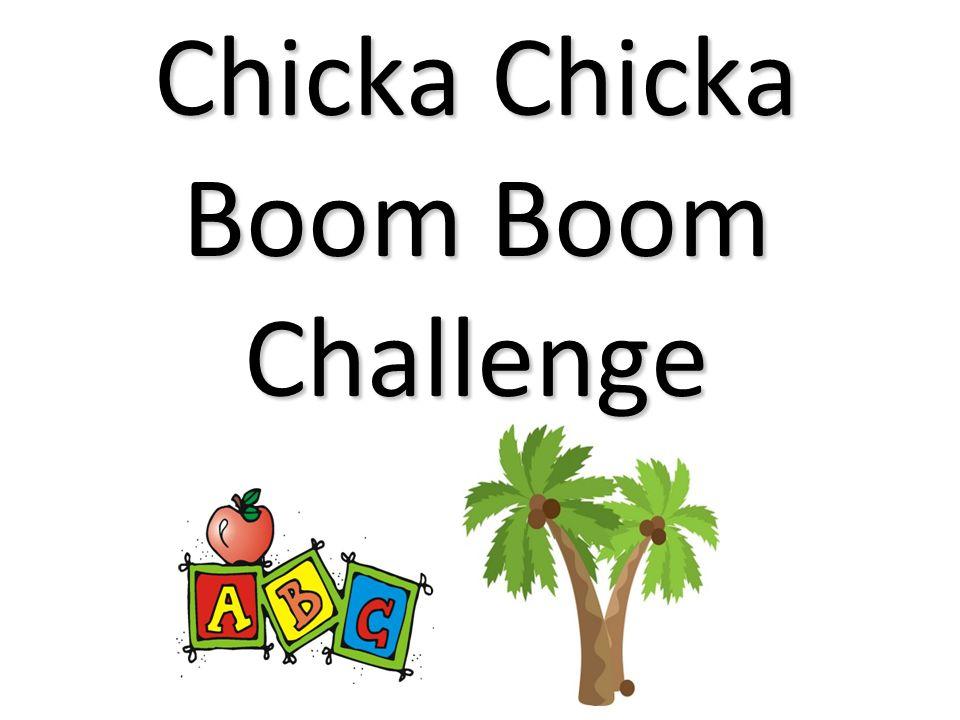 Chicka Chicka Boom Boom Challenge
